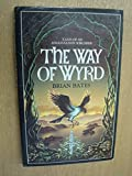 The Way of Wyrd: Tales of an Anglo-Saxon Sorcerer Brian Bates
