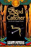THE GOD CATCHER: An Ancient Egypt Novel: