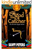 """THE GOD CATCHER: An Ancient Egypt Novel: """"The Boy Who Could Draw"""""""