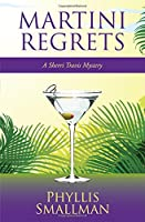 Martini Regrets (A Sherri Travis Mystery)