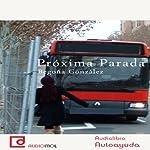 Próxima parada [Next Stop] | Begoña González