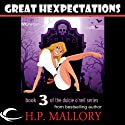 Great Hexpectations: Dulcie O'Neil, Book 3 (       UNABRIDGED) by H. P. Mallory Narrated by Therese Plummer