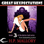 Great Hexpectations: Dulcie O'Neil, Book 3 | [H. P. Mallory]