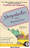 Shopaholic Takes Manhattan (0440241812) by Sophie Kinsella