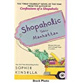 Shopaholic Takes Manhattan (Shopaholic Series) ~ Sophie Kinsella