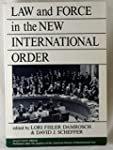 Law and Force in the New Internationa...