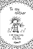 img - for To My Mother: I Will Always Carry Your Love in My Heart book / textbook / text book