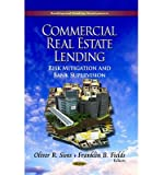 img - for [(Commercial Real Estate Lending: Risk Mitigation & Bank Supervision * * )] [Author: Oliver R. Sims] [Aug-2013] book / textbook / text book