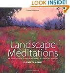 Landscape Meditations: An Artist's Gu...