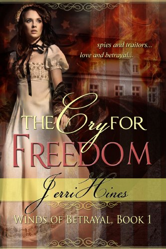 THE CRY FOR FREEDOM (Winds of Betrayal) by Jerri Hines