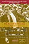 Fischer World Champion: The Acclaimed...