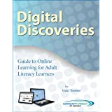 Digital Discoveries: Guide to Online Learning with Adult Literacy Learnersby Vicki  Trottier