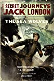 img - for The Secret Journeys of Jack London, Book Two: The Sea Wolves book / textbook / text book
