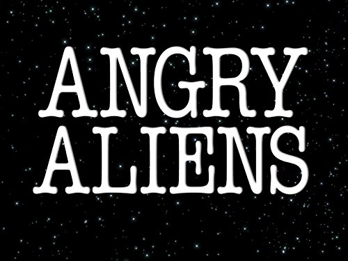ANGRY ALIENS - Season 1