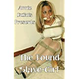 The Bound Slave-Girl (Domination Erotic Romance)di Annie DuBois