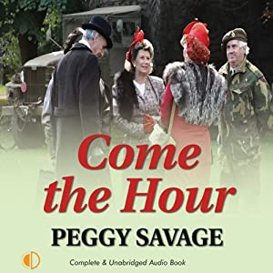 Come the Hour | [Peggy Savage]