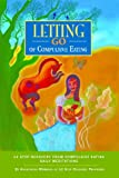 img - for Letting Go of Compulsive Eating: Twelve Step Recovery from Compulsive Eating - Daily Meditations book / textbook / text book