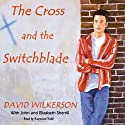 The Cross and the Switchblade Audiobook by David Wilkerson Narrated by Raymond Todd