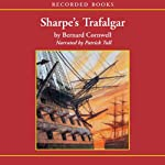 Sharpe's Trafalgar (       UNABRIDGED) by Bernard Cornwell Narrated by Patrick Tull
