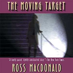 The Moving Target: A Lew Archer Novel Audiobook by Ross Macdonald Narrated by Tom Parker