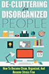 De-Cluttering For Disorganized People...