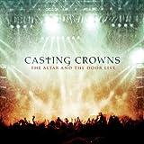echange, troc Casting Crowns - Altar & The Door Live