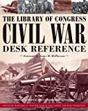 img - for The Library of Congress Civil War Desk Reference book / textbook / text book