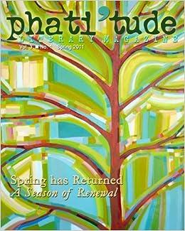 phatitude literary magazine spring has returned a
