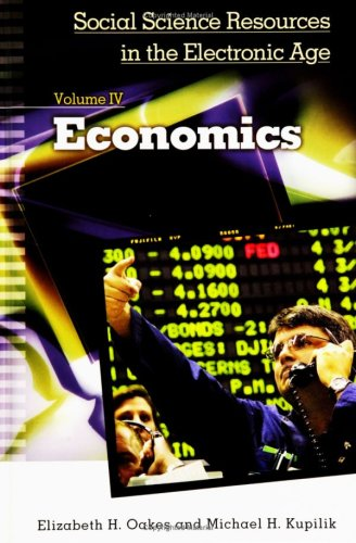 Social Science Resources in the Electronic Age: Economics, Volume IV