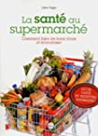 La sant� au supermarch�: Comment fair...