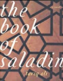 The Book of Saladin: A Novel (The Islam Quintet) (1859848346) by Ali, Tariq