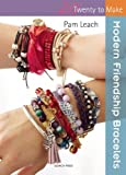 Modern Friendship Bracelets (Twenty to Make)