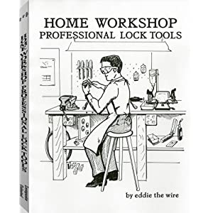 Home Workshop Professional Lock Tools by Eddie the Wire, Eddie the Wire