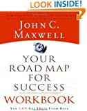 Your Road Map For Success Workbook: You Can get There From Here