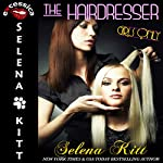 Girls Only: The Hairdresser | Selena Kitt
