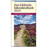 """Das biblische Jahreslesebuch 2014: """"Ich bin der Weg und die Wahrheit"""""""
