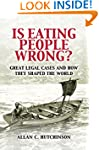 Is Eating People Wrong?: Great Legal...