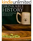 Drinkable History: Horrifying Authentic Techniques for 3000 Year Old Hard Cider, 1500 Year Old Mead, and 1000 Year Old Ale