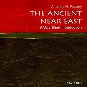 Ancient Near East: A Very Short Introduction | [Amanda H. Podany]