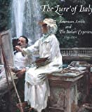 The Lure of Italy: American Artists and the Italian Experience, 1760-1914 (0810935619) by Stebbins, Theodore E., Jr.