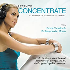 Learn to Concentrate: For Business People, Students, and Sports Performers | [Aidan Moran]