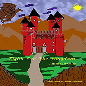 Fight for the Kingdom Hörbuch von Victoria Schwimley Gesprochen von: Vicky RIng