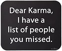 Dear Karma I Have A List Of People You Missed Mousepad by Atomic Market