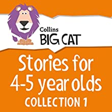 Stories for 4 to 5 year olds: Collection 1 (Collins Big Cat Audio) Audiobook by  Collins Big Cat Narrated by  Collins