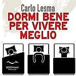 Dormi bene per vivere meglio | Carlo Lesma