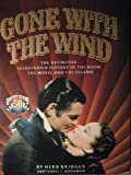 img - for Gone With The Wind: The Definitive Illustrated History of the Book, the Movie, and the Legend book / textbook / text book