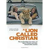 "A Lion Called Christianvon ""Anthony Bourke"""