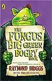 The Fungus Big Green Bogey Book (0141316632) by Briggs, Raymond