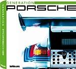 G�n�ration Porsche : Une histoire viv...
