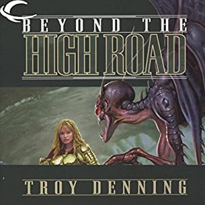 Beyond the High Road: Forgotten Realms: Cormyr Saga, Book 2 | [Troy Denning]